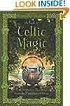 The Book of Celtic Magic: Transformat...