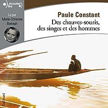 Des chauves-souris, des singes et des hommes | Livre audio Auteur(s) : Paule Constant Narrateur(s) : Marie-Christine Barrault