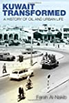Kuwait Transformed: A History of Oil...