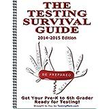 The Testing Survival Guide for OLSAT � Test, CogAT � Test, KBIT TM-2, Test ITBS � Test, WPPSI TM Test, GATE Test, Stanford-Binet � Test and More ~ Testing Mom LLC