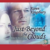 Just Beyond the Clouds | [Karen Kingsbury]
