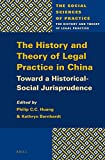 img - for The History and Theory of Legal Practice in China: Toward a Historical-Social Jurisprudence (The Social Sciences of Practice) book / textbook / text book