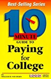 img - for 10 Minute Guide to Paying for College (10 Minute Guides) by Van Dusen William D. Astor Bart (1996-04-01) Paperback book / textbook / text book