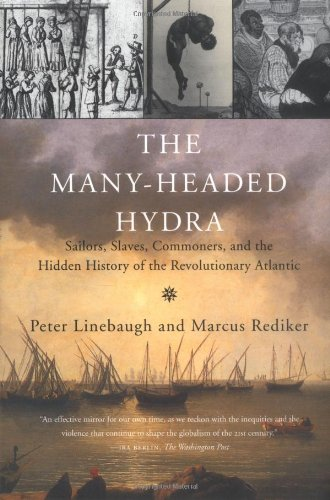 The Many-Headed Hydra: Sailors, Slaves, Commoners, and the Hidden...