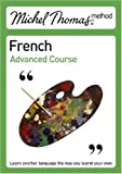 Michel Thomas Advanced Course: French (Michel Thomas Series) Michel Thomas