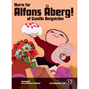 Hurra for Alfons Åberg [Hooray for Alfons Åberg] | [Gunilla Bergström, Dagmar Holdensen (translator), Nils Hartmann (translator)]