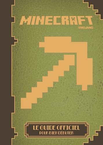 Minecraft : le guide officiel pour bien débuter