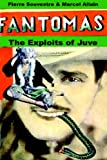 The Exploits Of Juve: Being The Second In The Series Of Fantoms Detective Tales