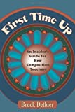 img - for First Time Up: An Insider'S Guide For New Composition Teachers 1st (first) by Dethier, Brock (2005) Paperback book / textbook / text book
