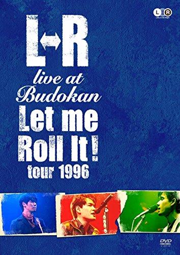 "L⇔R LIVE at Budokan""Let Me Roll It! TOUR 1...[DVD]"