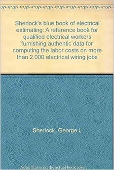 sherlock 39 s blue book of electrical estimating a reference. Black Bedroom Furniture Sets. Home Design Ideas