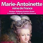 Marie Antoinette: Reine de France | Patrick Martinez-Bournat