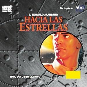 Hacia Las Estrellas [To the Stars] | [L. Ron Hubbard]
