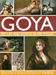 Goya: His Life & Works in 500 Images:...