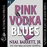 Pink Vodka Blues: Off the Wall Mystery-Suspense | Neal Barrett
