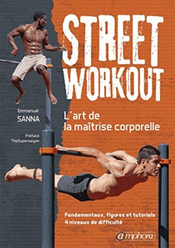 street-workout-lart-de-la-maitrise-corporelle-fondamentaux-figures