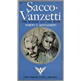 Sacco Vanzetti The Murder and the Myth Robert H. Montgomery of the Massachusetts Bar, Robert H. Montgomery