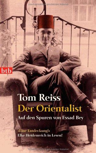 Der Orientalist: Auf den Spuren von Essad Bey buch .pdf Tom Reiss ...