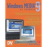 Windows Media 9 Series by Example ~ Nels Johnson