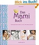 Das Mami Buch: Schwangerschaft, Gebur...