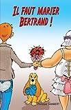 Il faut marier Bertrand!