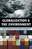 img - for Globalization and the Environment by Peter Christoff (2013-07-31) book / textbook / text book