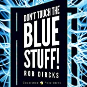 Don't Touch the Blue Stuff!: Where the Hell is Tesla?, Book 2 | [Rob Dircks]