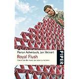 """Royal Flush: Pokern oder die Kunst, das Leben zu meisternvon """"Florian Achenbach"""""""