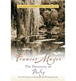 [ The Discovery of Poetry: A Field Guide to Reading and Writing Poems[ THE DISCOVERY OF POETRY: A FIELD GUIDE TO READING AND WRITING POEMS ] By Mayes, Frances ( Author )Nov-09-2001 Paperback