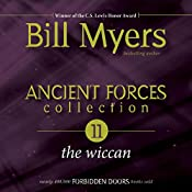 Ancient Forces Collection: The Wiccan | Bill Myers
