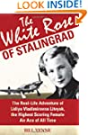 The White Rose of Stalingrad: The Rea...