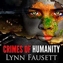 Crimes of Humanity (       UNABRIDGED) by Lynn D. Fausett Narrated by Lynn Fausett
