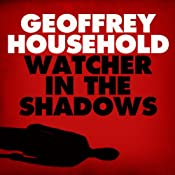 Watcher in the Shadows | [Geoffrey Household]