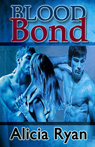 Blood Bond by Alicia Ryan