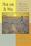 Hear and Be Wise: Becoming a Preacher and Teacher of Wisdom