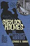 Edward B. Hanna The Further Adventures of Sherlock Holmes: Whitechapel Horrors: 10