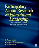 img - for Participatory Action Research for Educational Leadership: Using Data-Driven Decision Making to Improve Schools book / textbook / text book