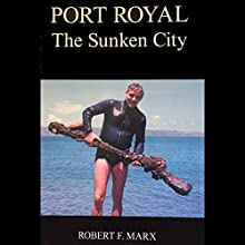 Port Royal: The Sunken City Audiobook by Robert F. Marx Narrated by Michelle Murillo