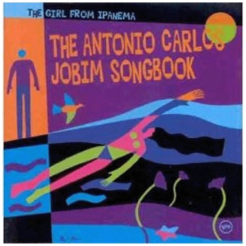 The Girl from Ipanema: The Antonio Carlos Jobim Songbook