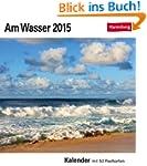 Am Wasser Postkartenkalender 2015: Ka...