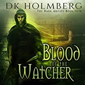 Blood of the Watcher: The Dark Ability, Book 4 | D. K. Holmberg