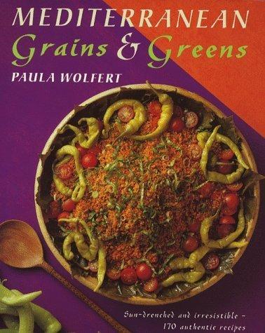 Mediterranean Grains and Greens Sun Drench by Wolfert, Paula (1999) Hardcover PDF