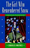 img - for The Girl Who Remembered Snow (Girl Series) book / textbook / text book