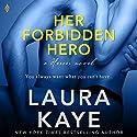 Her Forbidden Hero: The Hero, Book 1 Hörbuch von Laura Kaye Gesprochen von: Rachel Fulginiti