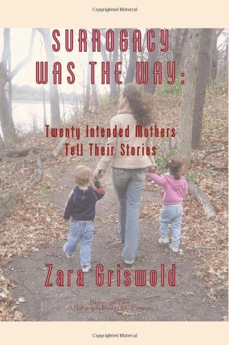 Surrogacy Was the Way: Twenty Intended Mothers Tell Their Stories