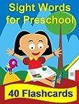 Sight Words for Preschool: 40 Flashca...