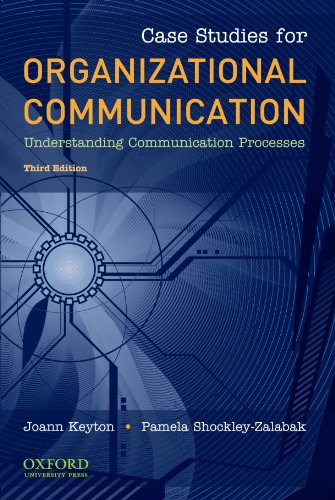 Case Studies for Organizational Communication:...