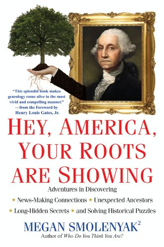 Megan Smolenyak - Hey, America, Your Roots Are Showing: