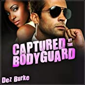 Captured by the Bodyguard | [Dez Burke]