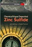 Chemical Vapor Deposited Zinc Sulfide (SPIE Press Monograph PM237)